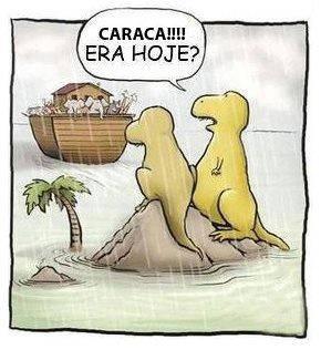 Dinossauros esqueceram o dia que a arca partiu